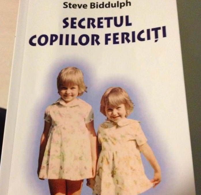 Secretul copiilor fericiti – de Steve Biddulph