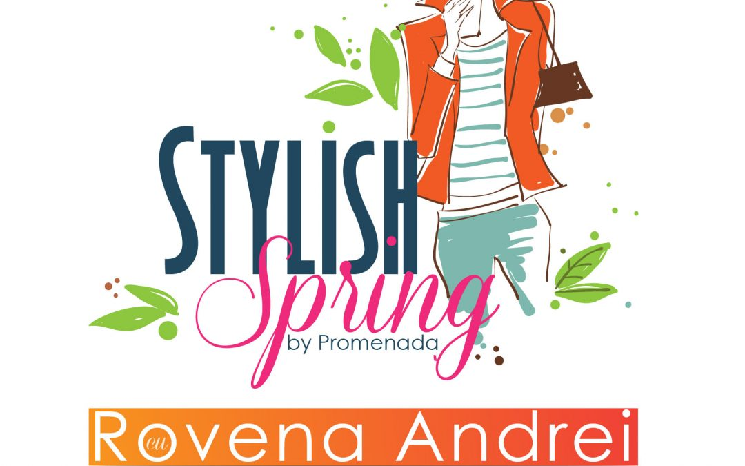 Stylish Spring by Promenada. Evenimente de fashion pentru femei