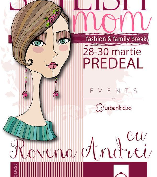 Stylish Mom – fashion & family break. Predeal, 28-30 martie 2014
