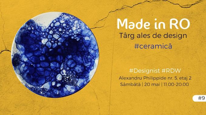 Made in RO – Târg ales de design, ediția #Ceramică  20 mai 2017