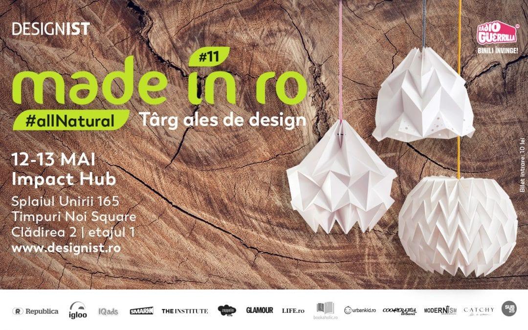 Made in RO – Târg ales de design, cu tema #allNatural, va avea loc pe 12-13 mai
